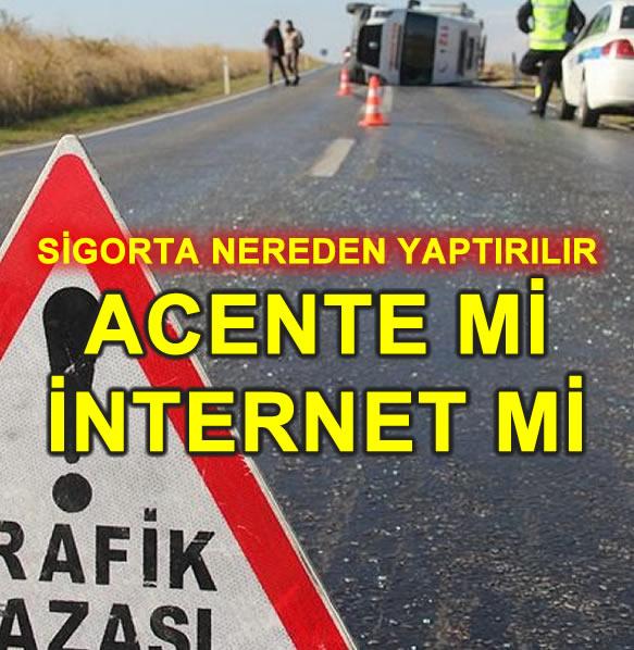 Sigorta Acenteden Mi İnternetten Mi Yapılmalı?