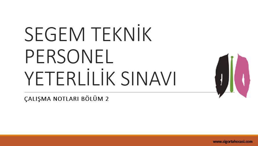 SEGEM TEKNİK PERSONEL ÇALIŞMA NOTLARI BÖLÜM 2
