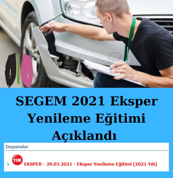 SEGEM 2021 Sigorta Eksper Yenileme Eğitimi Açıklandı