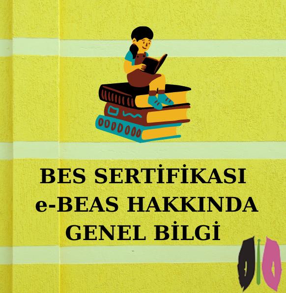 BES SERTİFİKASI e-BEAS HAKKINDA GENEL BİLGİ