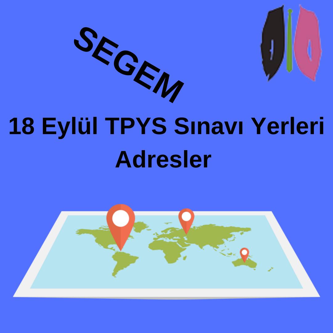 18 Eylül TPYS Sınavı Yerleri Adresler