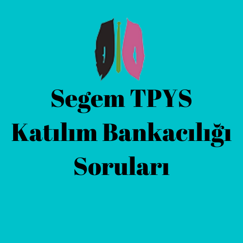 Segem TPYS Katılım Bankacılığı Soruları